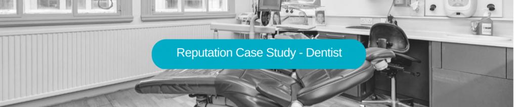 Reputation management Case Study london dentist