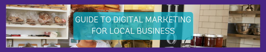 Guide to digital marketing for local business